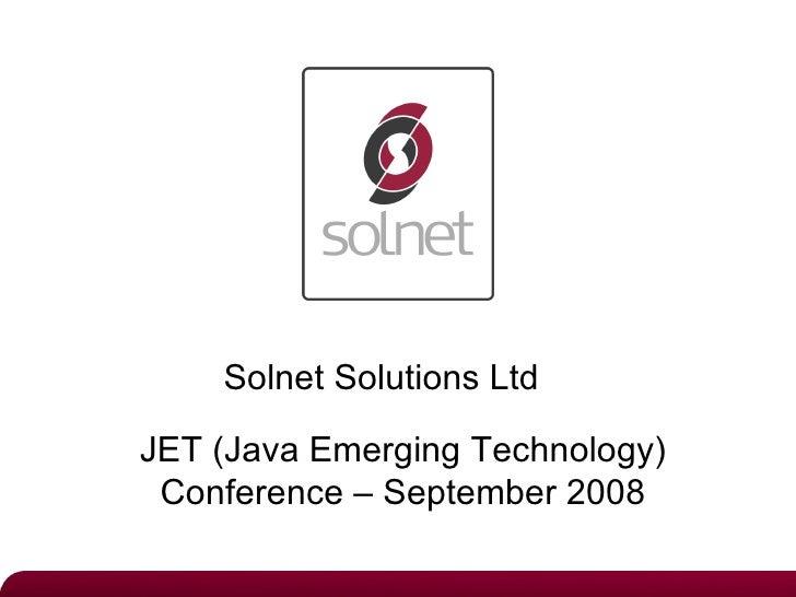Solnet Solutions LtdJET (Java Emerging Technology) Conference – September 2008