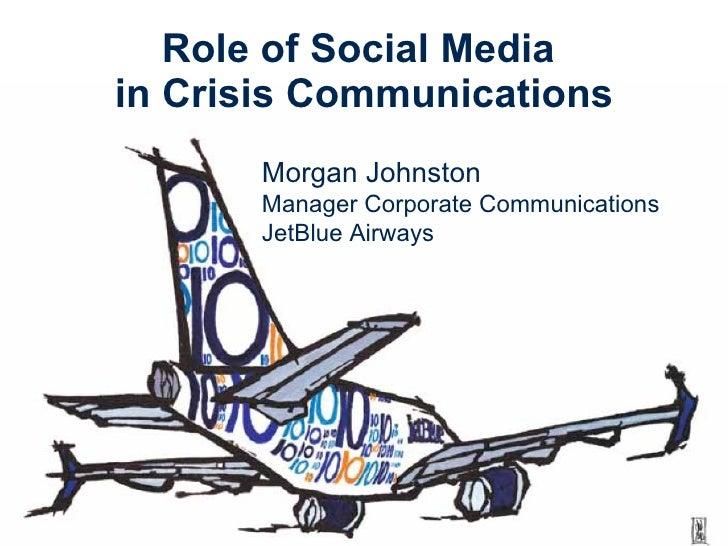Jet blue airways   role of social media in crisis communications [morgan johnston] fojnp ny 2010