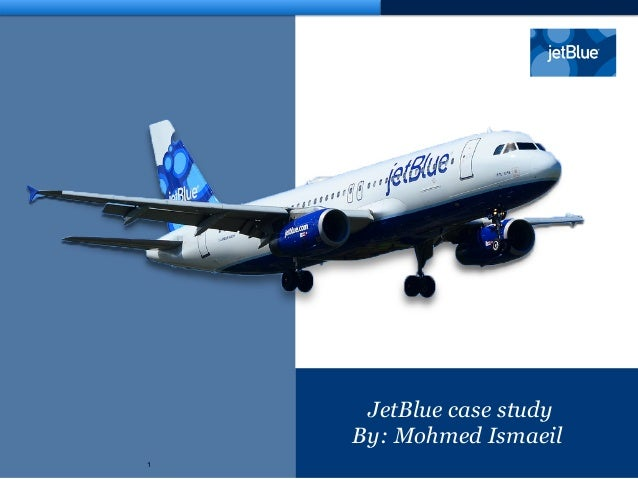 case study of jet blue Case analysis on jet blue airlines management essay  free apa referencing tool free harvard referencing tool free vancouver referencing tool free study guides .