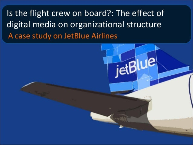 Is the flight crew on board?: The effect of digital media on organizational structure A case study on JetBlue Airlines