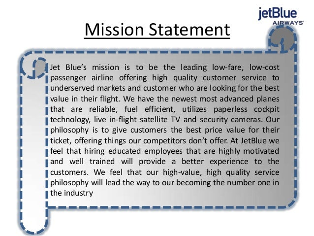 jetblue case essay Jetblue background jetblue is an american low-cost airline incorporated as jetblue airways corporation the airline was founded in 1999 by its ceo, david neeleman who is a former employee of fellow competitor, southwest airlines.