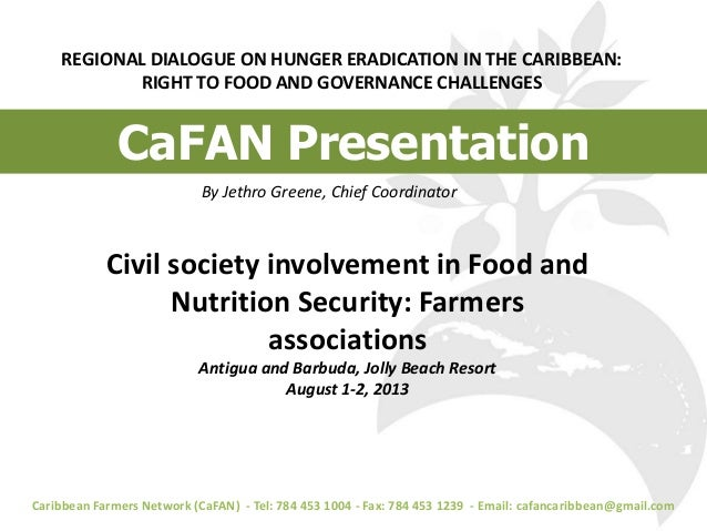 REGIONAL DIALOGUE ON HUNGER ERADICATION IN THE CARIBBEAN: RIGHT TO FOOD AND GOVERNANCE CHALLENGES Caribbean Farmers Networ...
