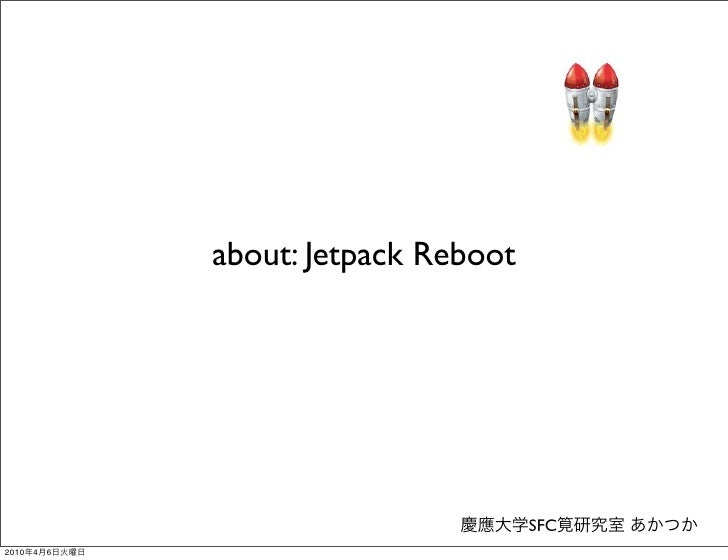 about: Jetpack Reboot                                            SFC 2010   4   6