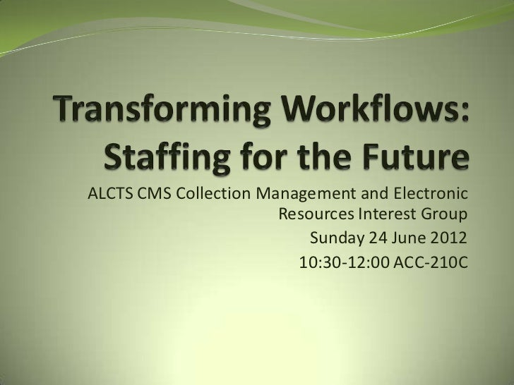 ALCTS CMS Collection Management and Electronic                       Resources Interest Group                           Su...