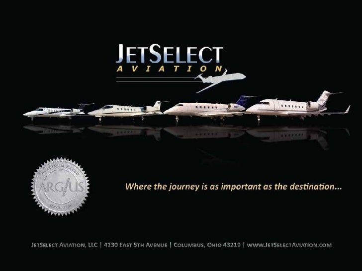 JETSELECT – Overview     Q   JETSELECT is a provider of premium aviation services.     –   We are an ARG/US platinum rated...
