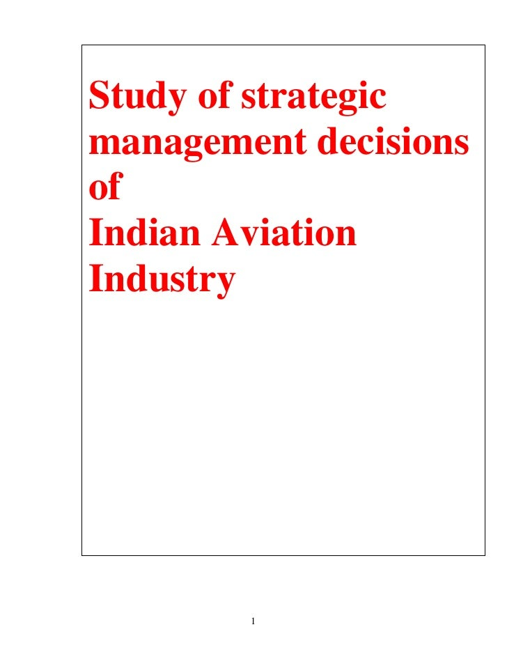 Study of strategicmanagement decisionsofIndian AviationIndustry        1