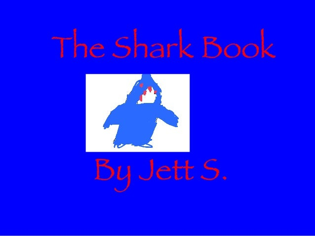 The Shark BookBy Jett S.