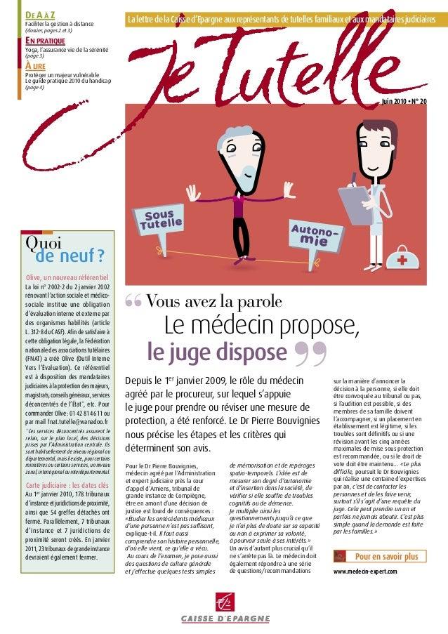 LalettredelaCaissed'Epargneauxreprésentantsdetutellesfamiliauxetauxmandatairesjudiciaires Juin2010•N°20 Pour le Dr Pierre ...