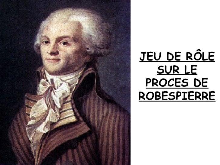 JEU DE RÔLE SUR LE PROCES DE ROBESPIERRE