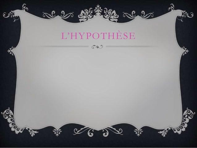 L'HYPOTHÈSE