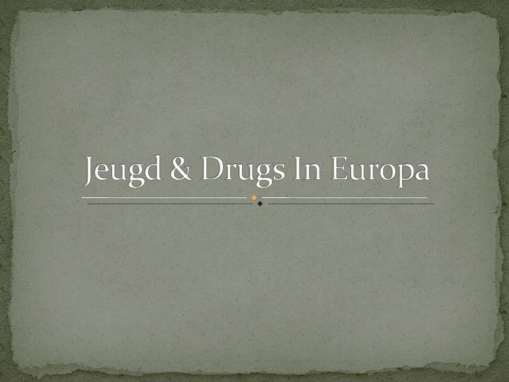 Jeugd & Drugs In Europa