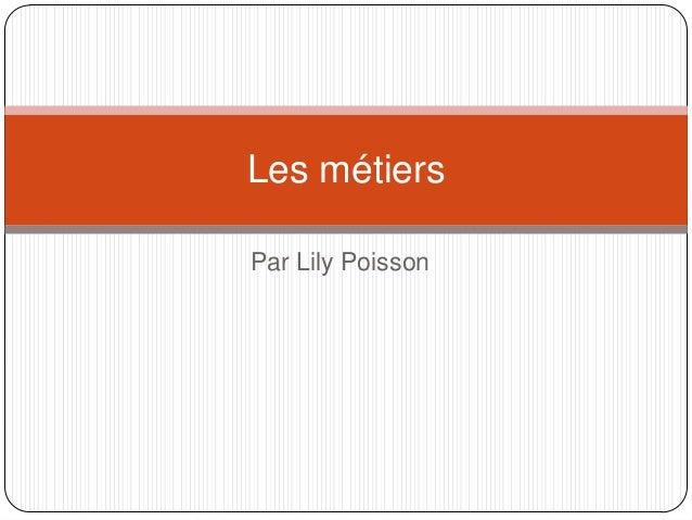 Les métiersPar Lily Poisson