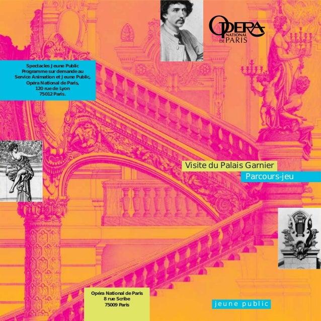 Spectacles Jeune Public Programme sur demande au Service Animation et Jeune Public, Opéra National de Paris, 120 rue de Ly...