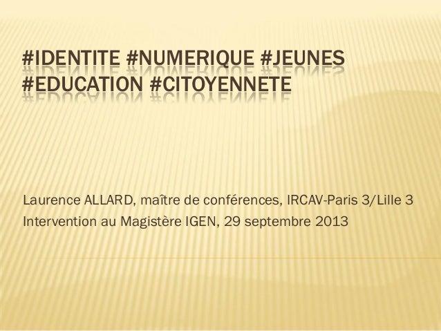 #IDENTITE #NUMERIQUE #JEUNES #EDUCATION #CITOYENNETE  Laurence ALLARD, maître de conférences, IRCAV-Paris 3/Lille 3 Interv...
