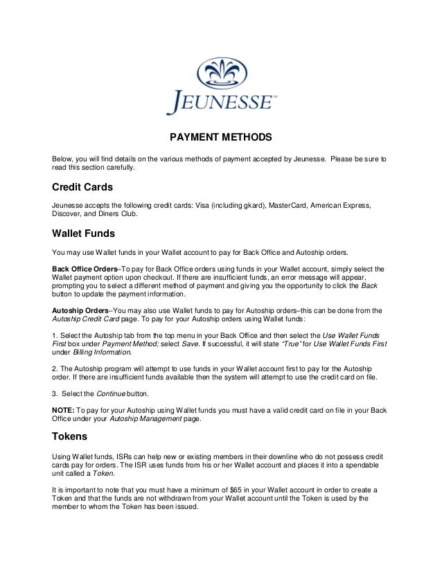 PAYMENT METHODSBelow, you will find details on the various methods of payment accepted by Jeunesse. Please be sure toread ...