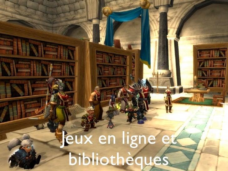 Jeux en ligne et bibliothèques