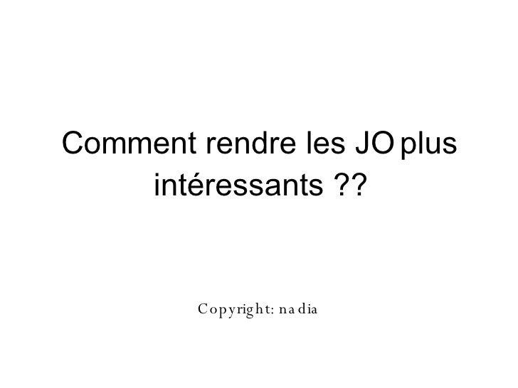 Comment rendre les JO plus intéressants ?? Copyright: nadia