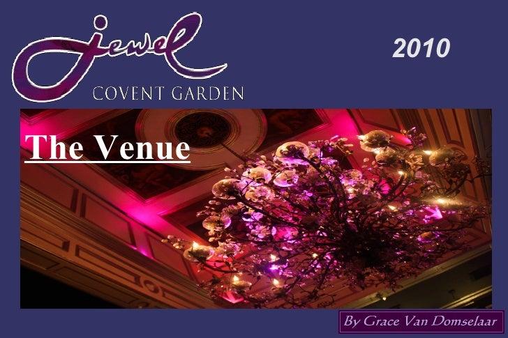 Jewel Covent Garden 2010