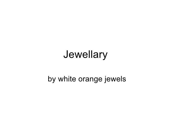 Jewellary  by white orange jewels