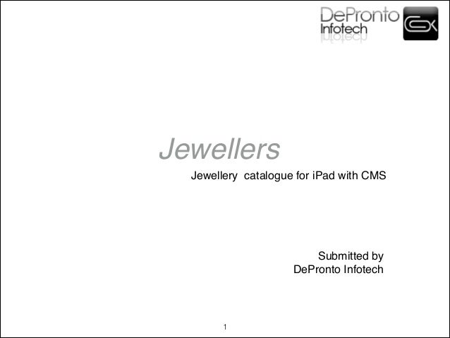 Jewellers  Jewellery catalogue for iPad with CMS                         Submitted by                   DePronto Infotech ...
