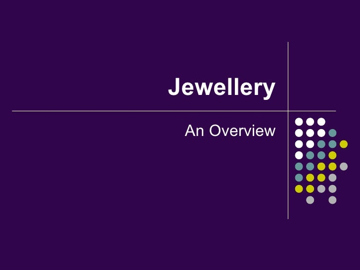 Jewellery An Overview