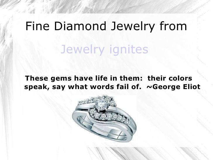 Jewelry ignites