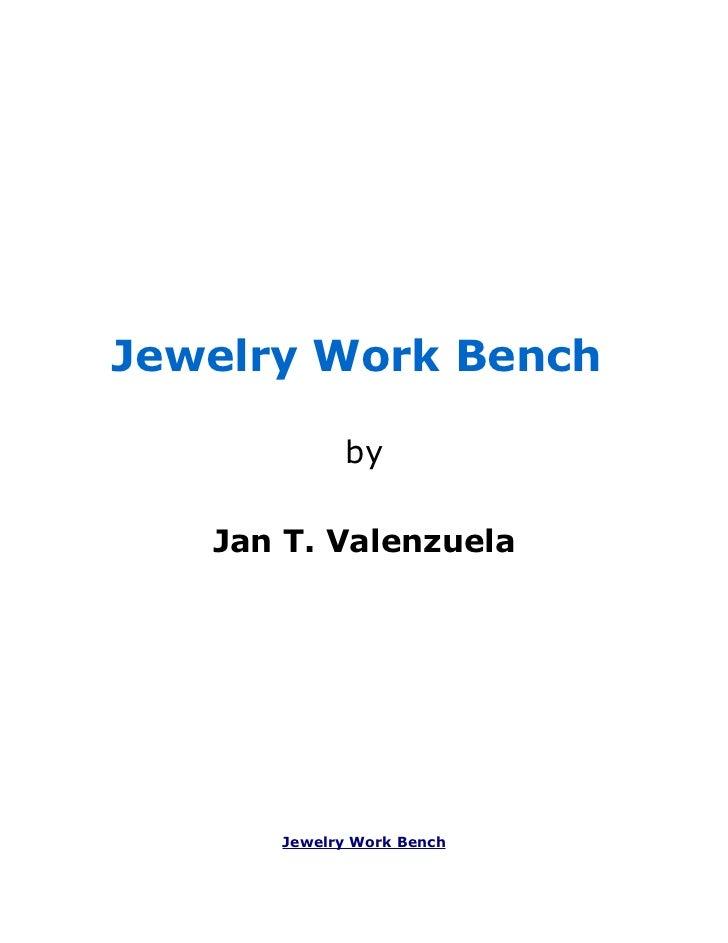 Jewelry Work Bench            by   Jan T. Valenzuela      Jewelry Work Bench