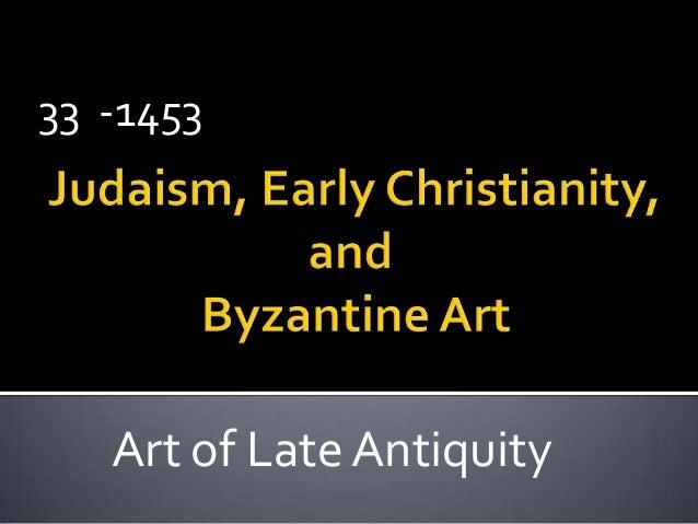 33 -1453  Art of Late Antiquity