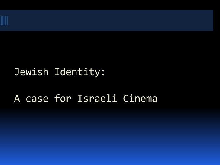 Jewish Identity:A case for Israeli Cinema<br />
