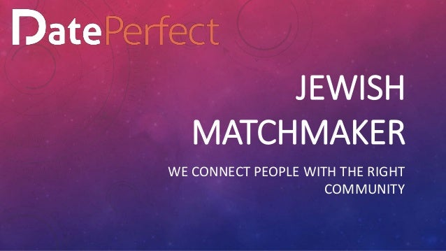 from Ryland matchmaking judaism