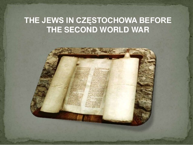 THE JEWS IN CZĘSTOCHOWA BEFORE THE SECOND WORLD WAR
