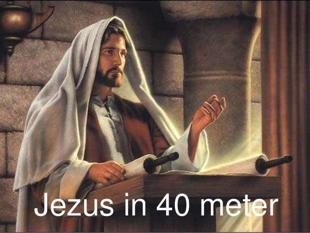 Jezus in 40 meter