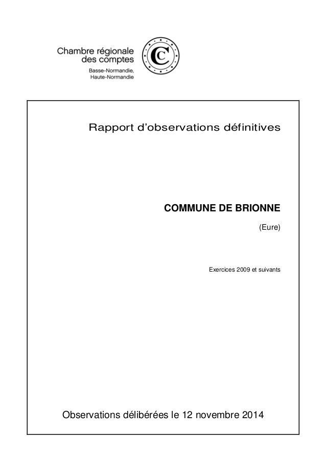 Rapport d'observations définitives COMMUNE DE BRIONNE (Eure) Exercices 2009 et suivants Observations délibérées le 12 nove...