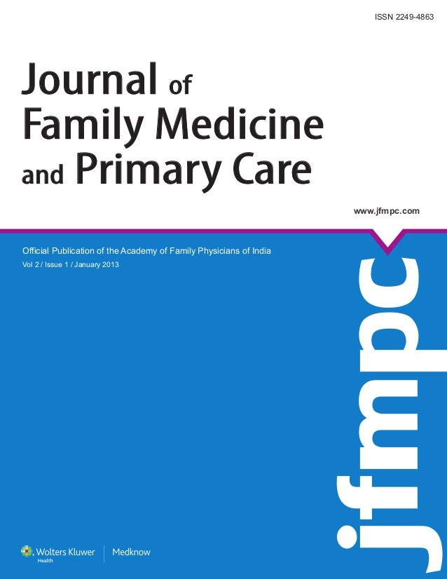 Official Publication of the Academy of Family Physicians of India Vol 2 / Issue 1 / January 2013 www.jfmpc.com ISSN 2249-4...