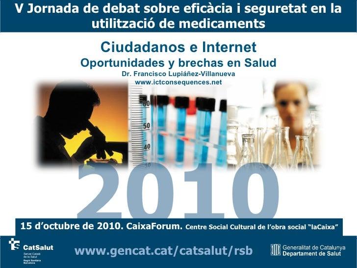 V Jornada de debat sobre eficàcia i seguretat en la utilització de medicaments www.gencat.cat/catsalut/rsb Ciudadanos e In...