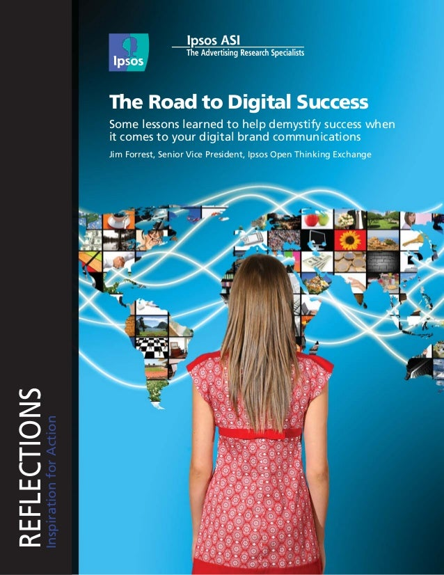 The Road to Digital Success Some lessons learned to help demystify success when it comes to your digital brand communicati...