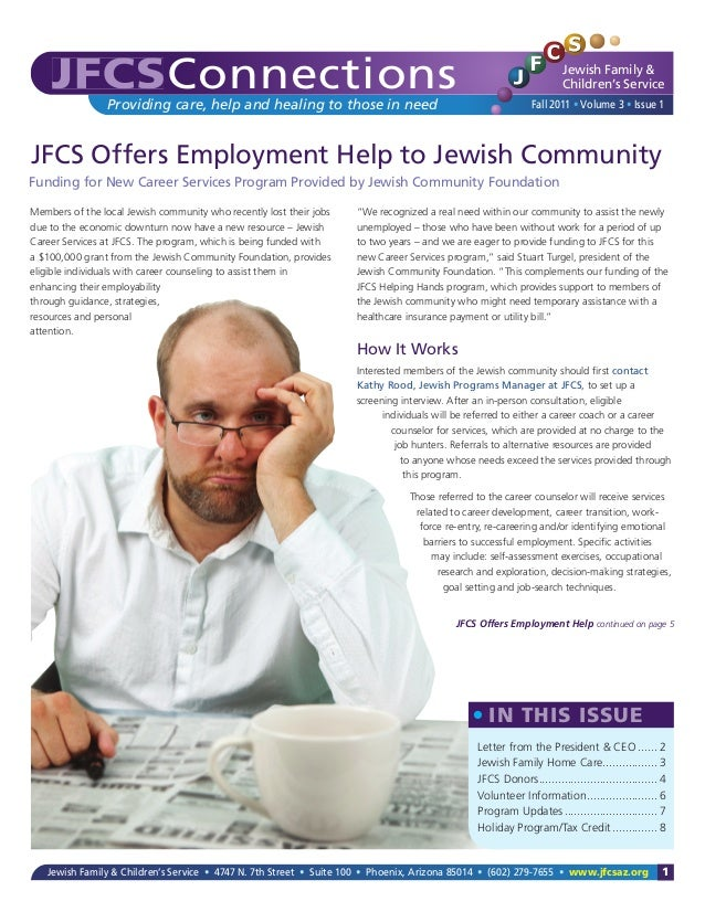ConnectionsProviding care, help and healing to those in need Jewish Family & Children's Service Fall 2011 • Volume 3 • Iss...