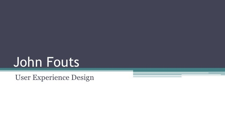 John Fouts User Experience Design