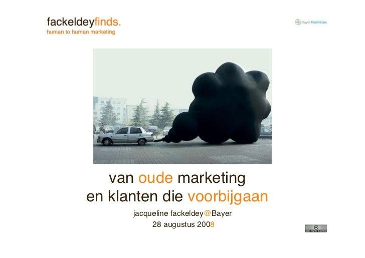 van oude marketing en klanten die voorbijgaan       jacqueline fackeldey@Bayer            28 augustus 2008