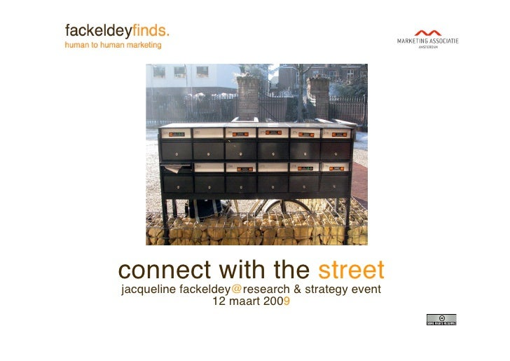 connect with the street jacqueline fackeldey@research & strategy event                  12 maart 2009