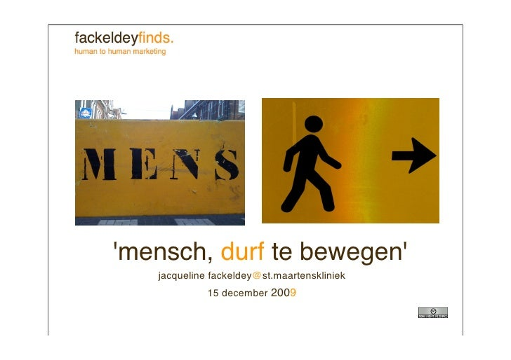 'mensch, durf te bewegen'    jacqueline fackeldey@st.maartenskliniek              15 december 2009
