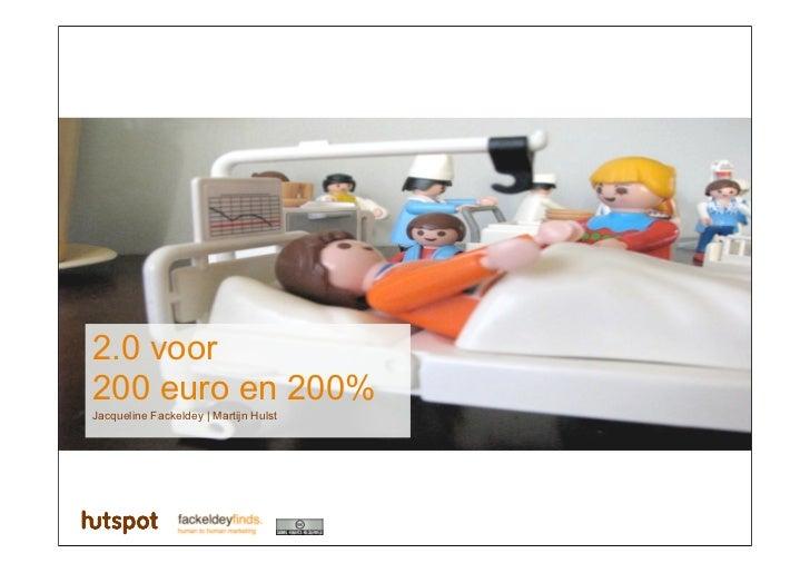 2.0 voor 200 euro en 200% Jacqueline Fackeldey   Martijn Hulst