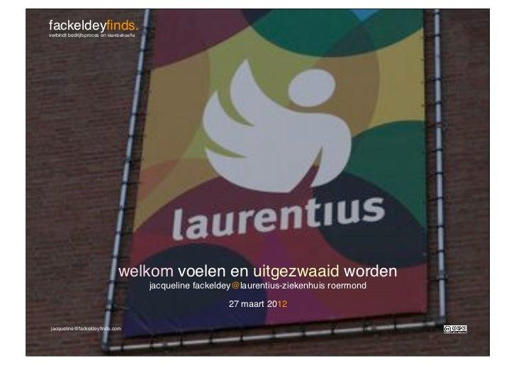 Lezing over gastvrije en klantgerichte zorg voor het Laurentius Ziekenhuis Roermond_Jacqueline Fackeldey