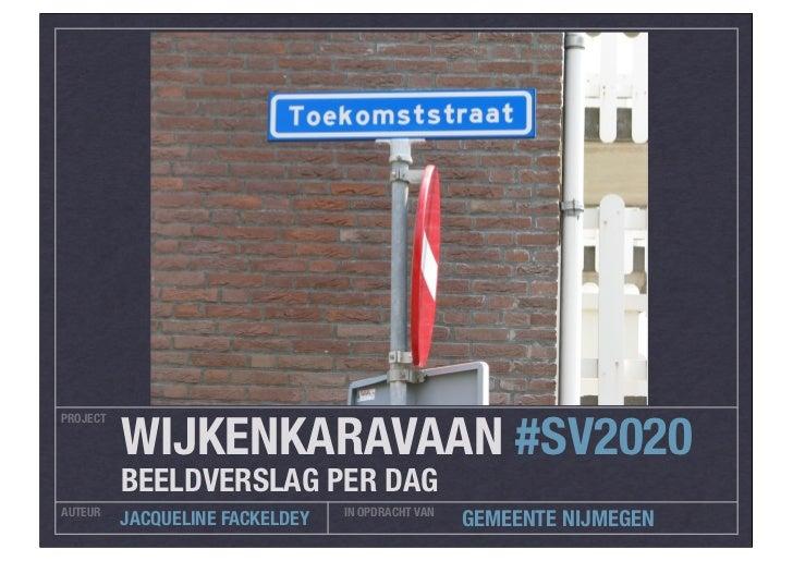 WIJKENKARAVAAN #SV2020PROJECT          BEELDVERSLAG PER DAGAUTEUR                           IN OPDRACHT VAN          JACQU...