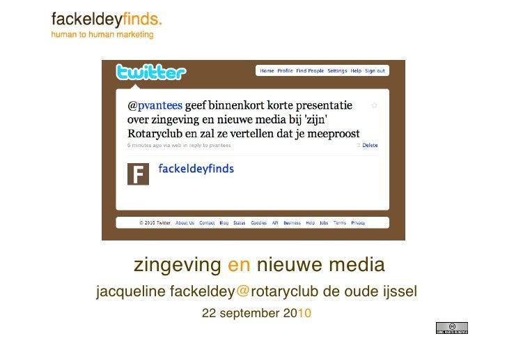 zingeving en nieuwe media jacqueline fackeldey@rotaryclub de oude ijssel                22 september 2010