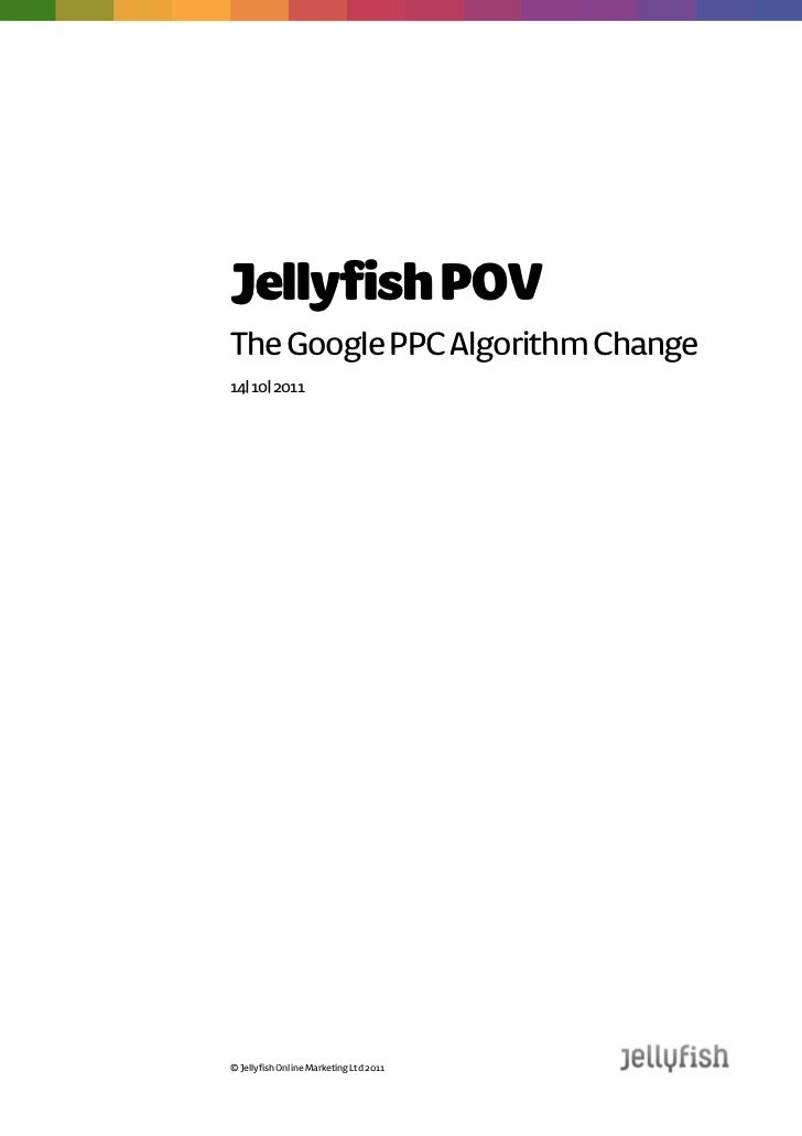 Jellyfish POVThe Google PPC Algorithm Change14  10  2011© Jellyfish Online Marketing Ltd 2011