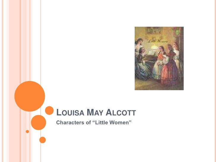 "Louisa May Alcott  <br />Characters of ""Little Women""  <br />"