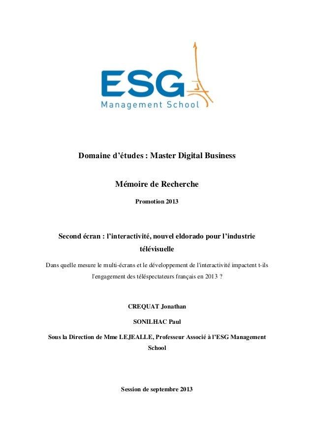 Domaine d'études : Master Digital Business  Mémoire de Recherche  Promotion 2013  Second écran : l'interactivité, nouvel e...