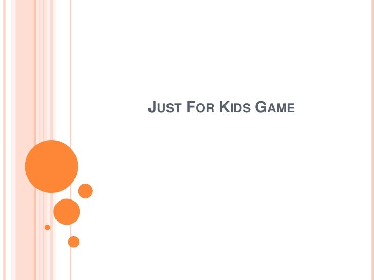 JUST for kids game