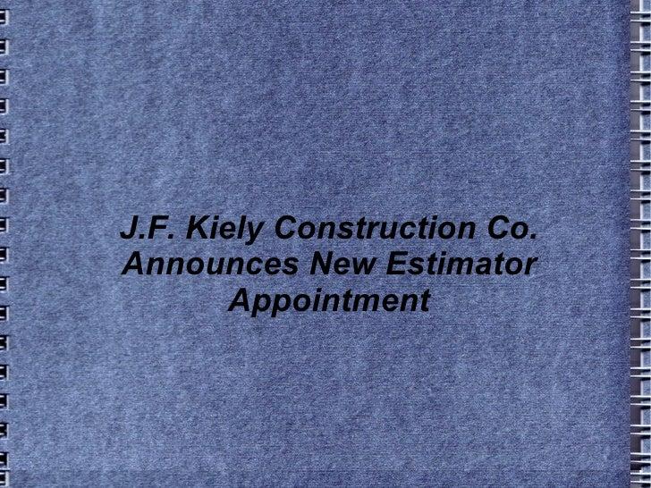 J.F. Kiely Construction Co. Announces New Estimator Appointment
